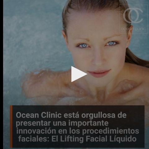 Ocean Clinic está orgullosa de presentar una importante innovación en los procedimientos faciales: El Lifting Facial Líquido. Utilizando un difusor de agua a presión para obtener resultados inmejorables.
